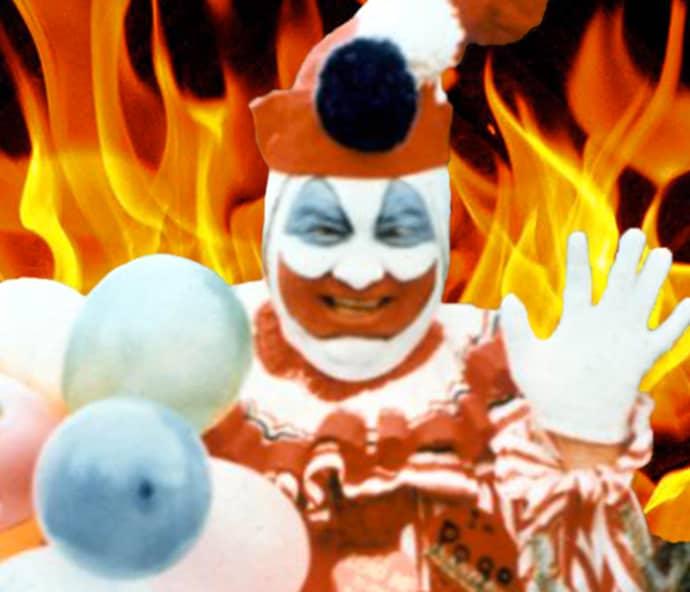 John Wayne Gacy in hell.