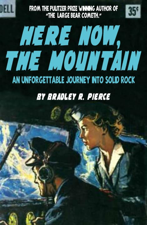 Here Now, The Mountain by Bradley R. Pierce